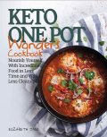 Keto One Pot Wonders Cookbook, Elizabeth Jane
