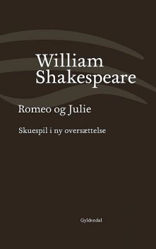 Romeo og Julie, William Shakespeare