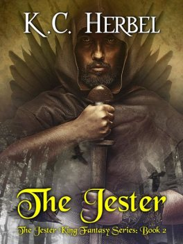 The Jester: The Jester King Fantasy Series, K.C. Herbel
