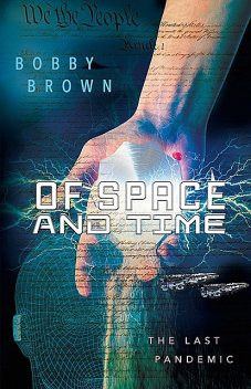 Of Space and Time, Bobby Brown