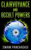How to Develop your Occult Powers, Swami Panchadasi