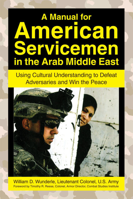 A Manual for American Servicemen in the Arab Middle East, William D. Wunderle