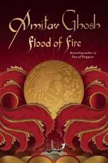 Flood of Fire, Amitav Ghosh