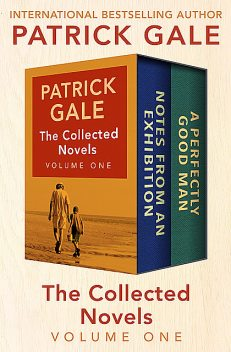 The Collected Novels Volume One, Patrick Gale