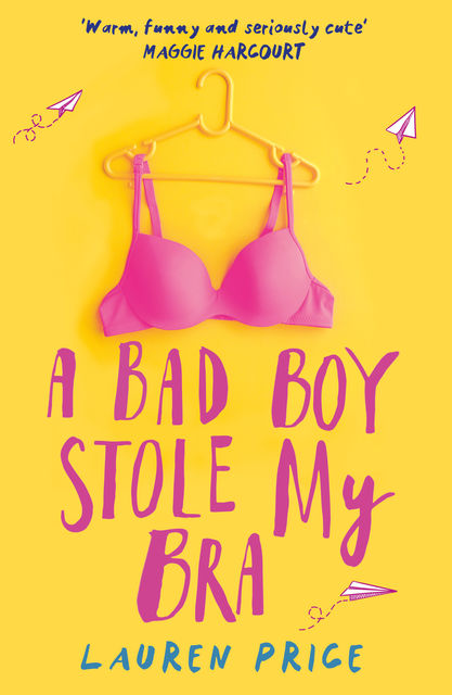 A Bad Boy Stole My Bra, Lauren Price