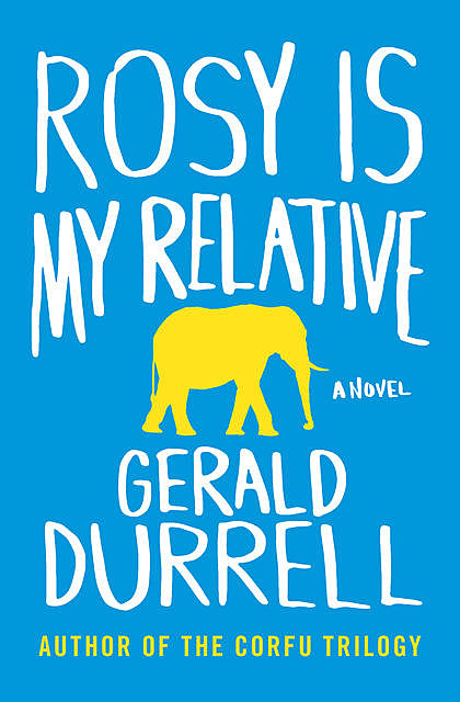 Rosy Is My Relative, Gerald Durrell