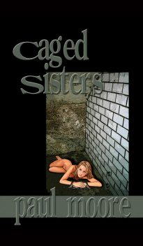 Caged Sisters, Paul Moore