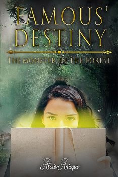 Famous' Destiny The Monster In The Forest, Alexis Anicque