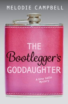 The Bootlegger's Goddaughter, Melodie Campbell