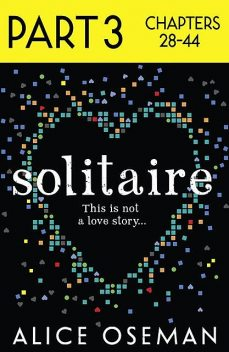 Solitaire: Part 3 of 3, Alice Oseman