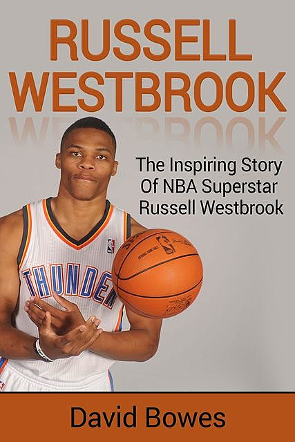 Russell Westbrook, David Bowes