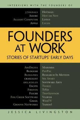 Founders at Work: Stories of Startups' Early Days, Jessica Livingston