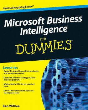 Microsoft Business Intelligence For Dummies, Ken Withee