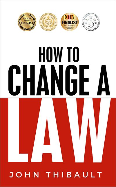 How to Change a Law, John Thibault