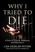 Why I Tried to Die, Lisa Kessler-Peters
