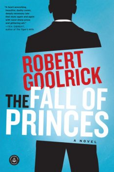 The Fall of Princes, Robert Goolrick