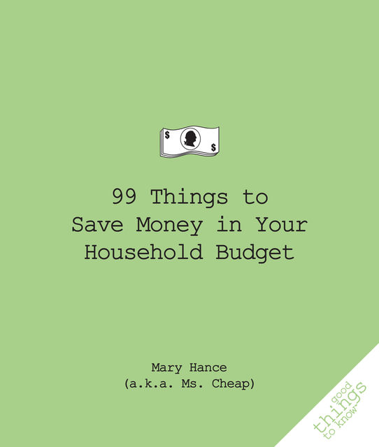99 Things to Save Money in Your Household Budget, Mary Hance