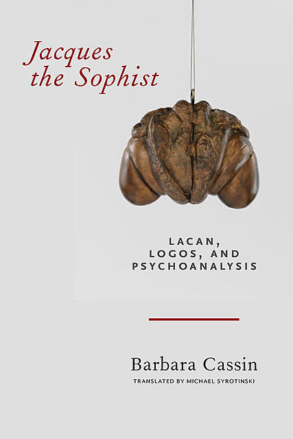 Jacques the Sophist, Barbara Cassin