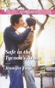 Safe in the Tycoon's Arms, Jennifer Faye