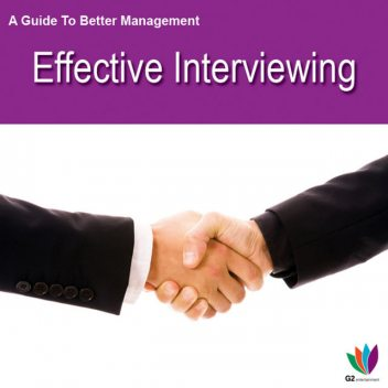 A Guide to Better Management Effective Interviewing, Jon Allen