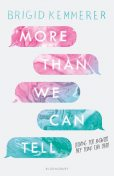 More Than We Can Tell, Brigid Kemmerer