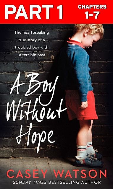 A Boy Without Hope: Part 1 of 3, Casey Watson