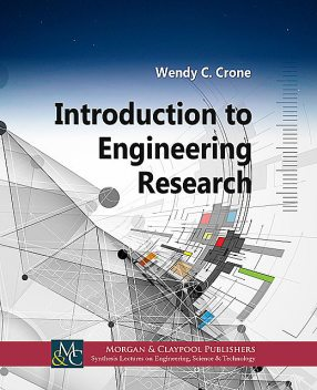 Introduction to Engineering Research, Wendy C.Crone