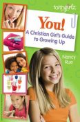 You! A Christian Girl's Guide to Growing Up, Nancy Rue