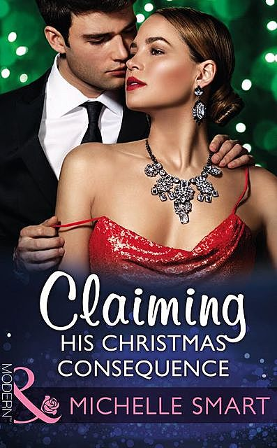 Claiming His Christmas Consequence, Michelle Smart