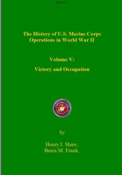 The History of US Marine Corps Operation in WWII Volume V, Henry Shaw, Benis Frank