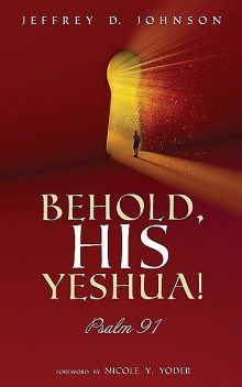 Behold, His Yeshua, Jeffrey Johnson