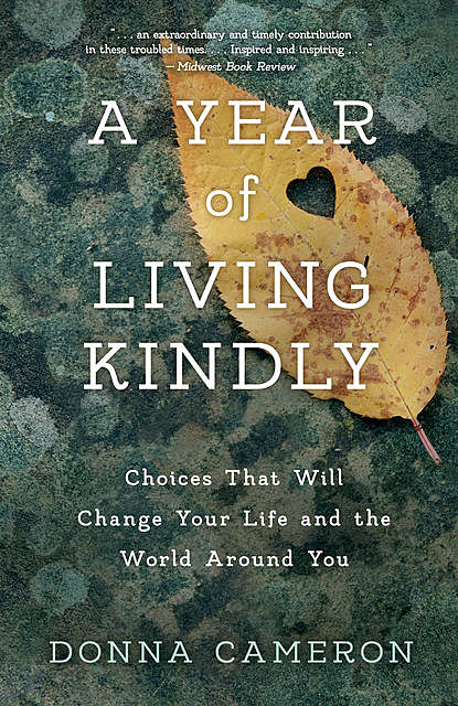 A Year of Living Kindly, Donna Cameron