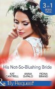 His Not-So-Blushing Bride, Kat Cantrell, Anna DePalo, Fiona Brand