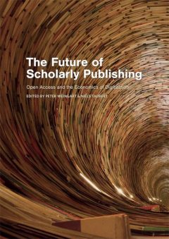 The Future of Scholarly Publishing, Peter Weingart, Niels Taubert