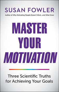 Master Your Motivation, Susan Fowler