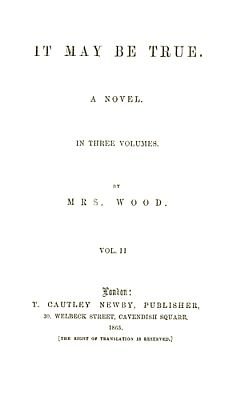It May Be True, Vol. 2 (of 3), Henry Wood