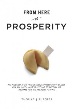 From Here to Prosperity, Thomas J. Burgess