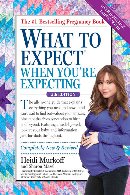 What to Expect When You're Expecting, Heidi Murkoff, Sharon Mazel