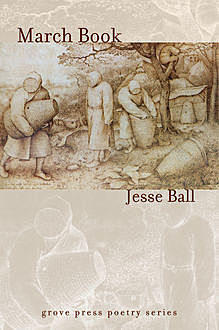 March Book, Jesse Ball