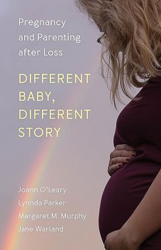 Different Baby, Different Story, Margaret Murphy, Jane Warland, Joann O'Leary, Lynnda Parker