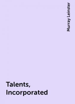 Talents, Incorporated, Murray Leinster