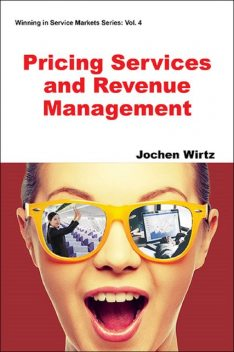 Pricing Services and Revenue Management, Jochen Wirtz