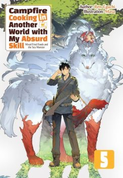 Campfire Cooking in Another World with My Absurd Skill: Volume 5, Ren Eguchi