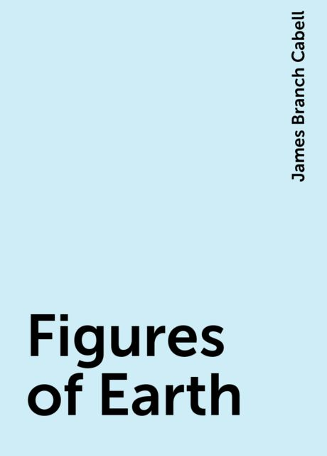 Figures of Earth, James Branch Cabell