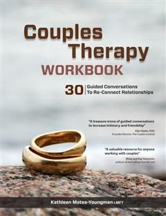 Couples Therapy Workbook, Katheen Mates-Youngman Ma Lmft