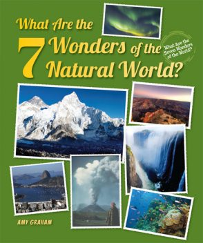 What Are the 7 Wonders of the Natural World?, Amy Graham