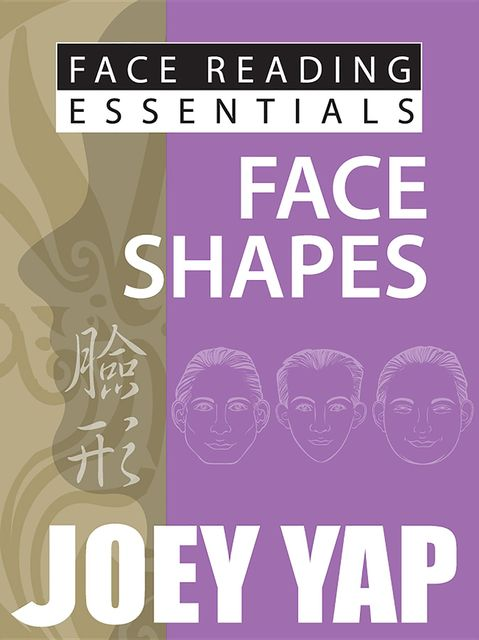 Face Reading Essentials Forehead, Cheeks & Chin, Yap Joey