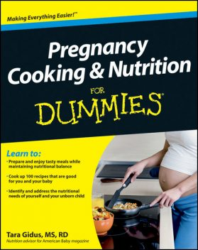 Pregnancy Cooking and Nutrition For Dummies, Tara Gidus