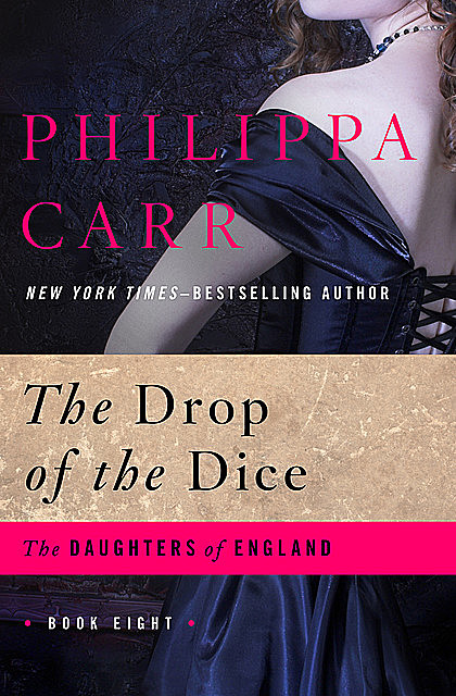 The Drop of the Dice, Philippa Carr