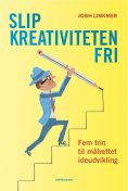 Slip kreativiteten fri, Josh Linkner